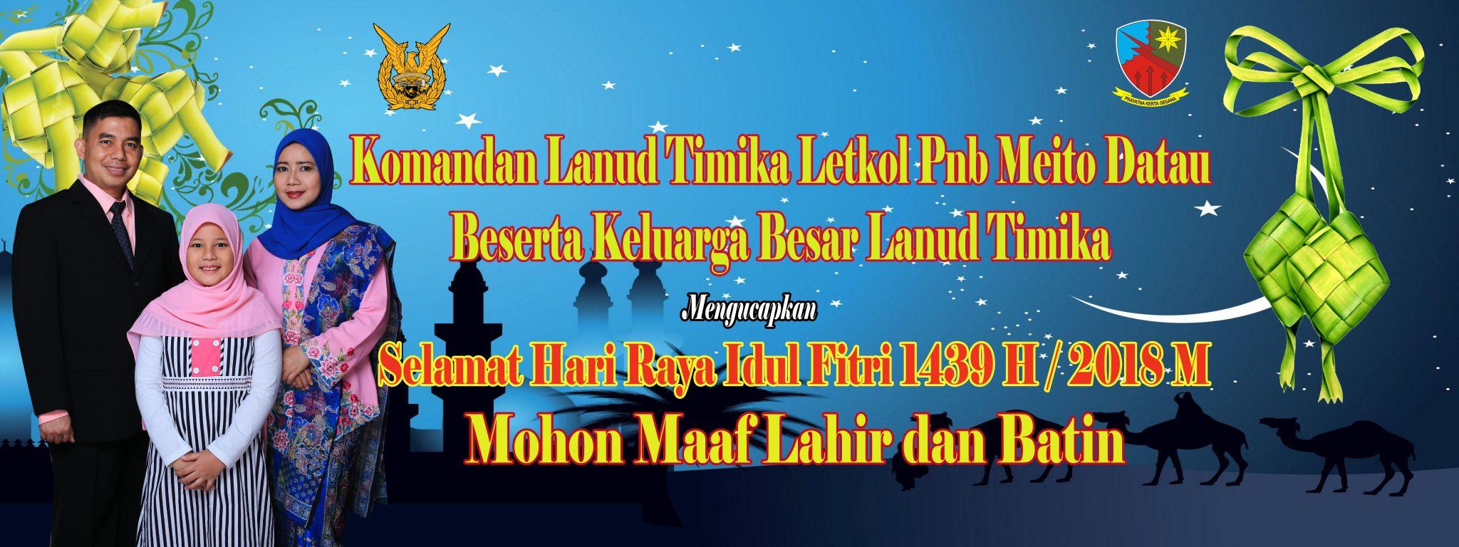 Komandan Lanud Timika Letkol Pnb Meito Datau mengucapkan selamat Idul Fitri